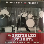 LP-VA. EL PASO ROCK #5# THE TROUBLED STREETS - Border Town Rock'n'Roll 1958-1964